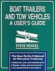 Boat Trailers and Tow Vehicles : A User's Guide by Steve Henkel (1991, Paperback)