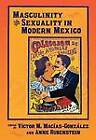 Masculinity and Sexuality in Modern Mexico by University of New Mexico Press (Paperback, 2012)