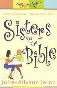Sisters in the Bible: Celebrate relationships. Experience God's power. [Sisters 1
