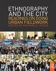 Ethnography and the City: Readings on Doing Urban Fieldwork by Taylor & Francis Ltd (Paperback, 2012)