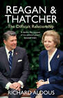 Reagan and Thatcher: The Difficult Relationship by Richard Aldous (Paperback, 2013)