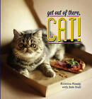 Get Out of There, Cat! by Kristina Knapp (Hardback, 2013)