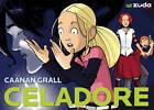 Celadore: Vol 1 by Caanan Grall (Paperback, 2010)