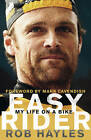 Easy Rider: My Life on a Bike: The Rob Hayles Story by Rob Hayles (Hardback, 2013)