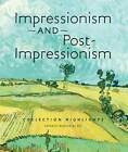 Impressionism and Post-impressionism Collection Highlights - Carnegie Museum of Art by Carnegie Museum of Art,U.S. (Paperback, 2012)