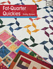 Fat-Quarter Quickies by Kathy Brown (Paperback, 2013)