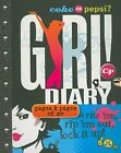 Coke or Pepsi? Girl! Diary : Write 'Em, Rep 'em Out, Lock It Up! by Cheryl Gill and Mickey Gill (2010, Other / Diary, Journal, Blank Book)