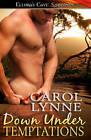 Down Under Temptations by Carol Lynne (Paperback / softback, 2010)