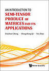 An Introduction to Semi-Tensor Product of Matrices and Its Applications by Daizhan Cheng, Yin Zhao, Hongsheng Qi (Hardback, 2012)