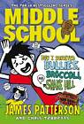 Middle School: How I Survived Bullies, Broccoli, and Snake Hill: (Middle School 4) by James Patterson (Hardback, 2013)