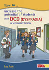 How to Increase the Potential of Students with DCD (Dyspraxia) in Secondary School by Lois Addy (Paperback, 2013)