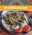 Edible Mosaic: Middle Eastern Fare with Extraordinary Flair by Faith E. Gorsky (Hardback, 2012)