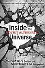 Inside the Soviet Alternate Universe: The Cold War's End and the Soviet Union's Fall Reappraised by Dick Combs (Paperback, 2012)