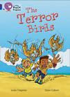 The Terror Birds: Band 08 Purple/Band 16 Sapphire by Linda Chapman (Paperback, 2013)