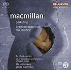 James MacMiillan: Quickening; Three Interludes [SACD] [SACD] (2009)