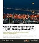 Oracle Warehouse Builder 11g R2: Getting Started 2011 by Bob Griesemer (Paperback, 2011)