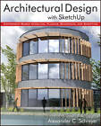 Architectural Design with SketchUp: Component-Based Modeling, Plugins, Rendering and Scripting by Alexander C. Schreyer (Paperback, 2013)