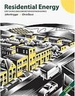 Residential Energy : Cost Savings and Comfort for Existing Buildings by Chris Dorsi and John Krigger (2009, Paperback)