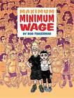 Maximum Minimum Wage by Bob Fingerman (Hardback, 2013)