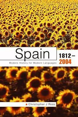 Spain 1812 - 2004 2nd Edition (Modern History for Modern Languages)