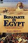 Bonaparte in Egypt: The French Campaign of 1798-1801 from the Egyptian Perspective by Haji a Browne (Paperback / softback, 2012)