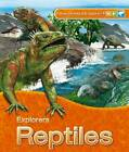 Explorers: Reptiles by Claire Llewellyn (Paperback, 2013)