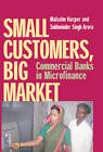 Small Customers, Big Market: Commercial Banks in Microfinance by Malcolm Harper (Paperback, 1999)