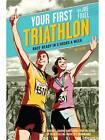 Your First Triathlon: Race-ready in 5 Hours a Week by Joe Friel (Paperback, 2012)