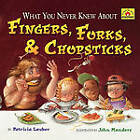 What You Never Knew About Fingers, Forks, & Chopsticks by Patricia Lauber (Paperback, 2009)