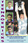 Teenage Kicks: The Story of Manchester City's 1986 FA Youth Cup Team by Andrew Waldon, Phill Gatenby (Paperback, 2013)