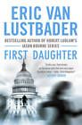 First Daughter by Eric van Lustbader (Paperback, 2013)