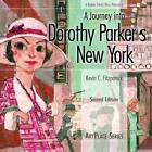A Journey into Dorothy Parker's New York by Kevin C. Fitzpatrick (Paperback, 2013)