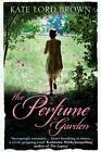 The Perfume Garden by Kate Lord Brown (Paperback, 2013)