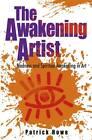 The Awakening Artist: Madness and Spiritual Awakening in Art by Patrick Howe (Paperback, 2013)