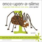 Once-Upon-a-Slime, a Garden Tale About Max and - One Spider by Howard Bouch, Fiona Woodhead (Paperback, 2013)