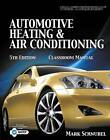 Today's Technician: Automotive Heating & Air Conditioning Classroom Manual and Shop Manual by Mark Schnubel (Paperback, 2012)
