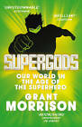 Supergods: Our World in the Age of the Superhero by Grant Morrison (Paperback, 2012)