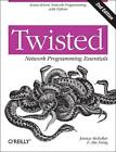 Twisted Network Programming Essentials by Jessica McKellar, Abe Fettig (Paperback, 2013)