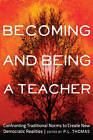 Becoming and Being a Teacher: Confronting Traditional Norms to Create New Democratic Realities by Peter Lang Publishing Inc (Hardback, 2013)