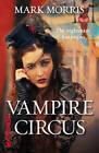 Vampire Circus by Mark Morris (Paperback, 2012)