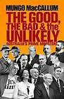The Good, the Bad and the Unlikely: Australia's Prime Ministers by Mungo MacCallum (Paperback, 2012)