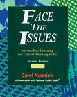 Face the Issues Set : Intermediate Listening and Critical Thinking Skills by National Public Radio Staff and Carol Numrich (1996, Paperback)