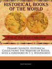 Primary Sources, Historical Collections: The Martyrs of Russia, with a Foreword by T. S. Wentworth by Jules Michelet (Paperback / softback, 2011)