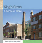 King's Cross: A Sense of Place by Angela Inglis (Paperback, 2012)