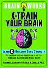 Brain Works: X-train Your Brain: Level 2: Building Core Strength by Corinne L. Gedimann (Paperback, 2012)