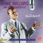 Hank Ballard - Come on and Get It (The Singles Collection 1954-1959, 2010)
