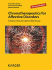 Chronotherapeutics for Affective Disorders: A Clinician's Manual for Light and Wake Therapy by M. Terman, F. Benedetti, A. Wirz-Justice (Paperback, 2012)