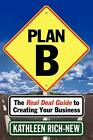 Plan B by Kathleen Rich-New (Paperback, 2013)