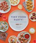 Tiny Food Party: Bite-size Recipes for Miniature Meals by Teri Lyn Fisher, Jenny Park (Paperback, 2012)