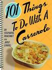 101 Things to Do with a Casserole by Stephanie Ashcraft, Janet Eyring (Board book, 2005)